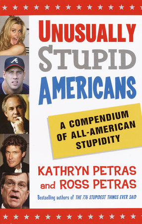 Unusually Stupid Americans by Kathryn Petras and Ross Petras