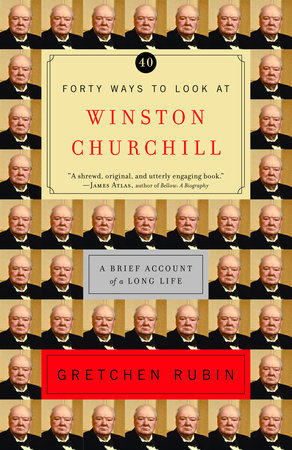 Forty Ways to Look at Winston Churchill by