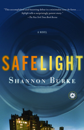 Safelight by Shannon Burke
