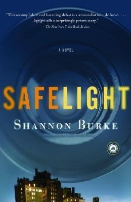 Safelight by Shannon Burke