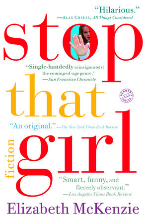 Stop That Girl by Elizabeth Mckenzie
