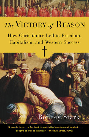 The Victory of Reason by Rodney Stark