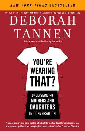 You're Wearing That? by Deborah Tannen