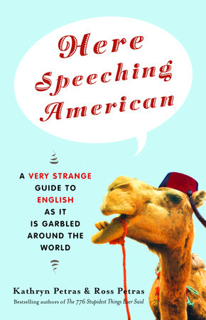 Here Speeching American by Kathryn Petras and Ross Petras