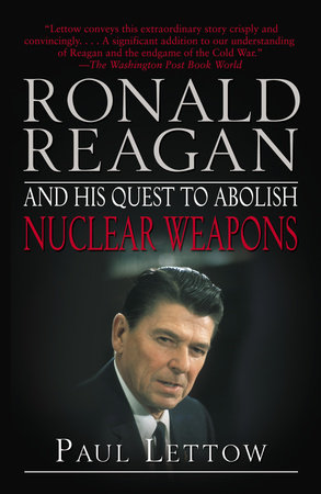 Ronald Reagan and His Quest to Abolish Nuclear Weapons by