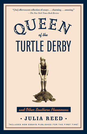 Queen of the Turtle Derby and Other Southern Phenomena by