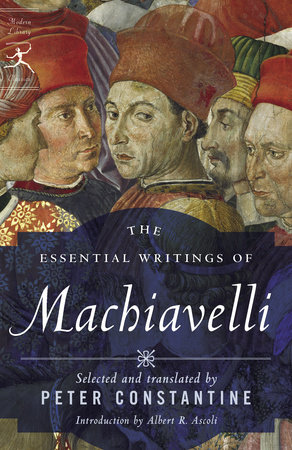 The Essential Writings of Machiavelli by