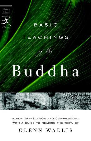 Basic Teachings of the Buddha by Glenn Wallis and Buddha
