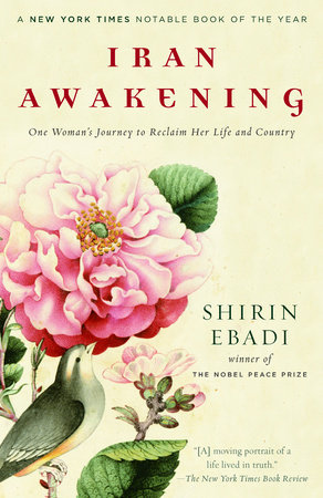 Iran Awakening by Azadeh Moaveni and Shirin Ebadi