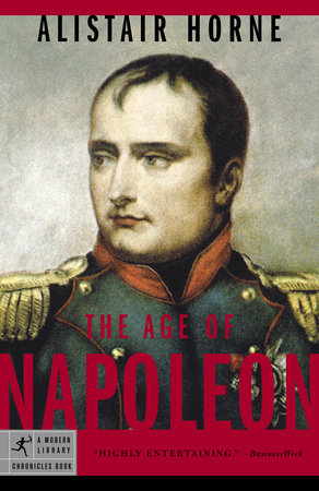 The Age of Napoleon by Alistair Horne