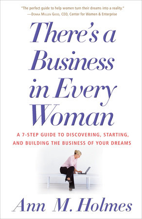 There's a Business in Every Woman by Ann Holmes