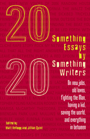 Twentysomething Essays by Twentysomething Writers by