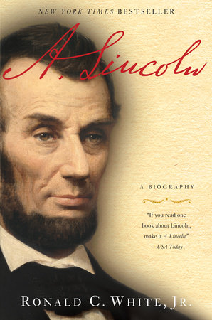 A. Lincoln by Ronald C. White, Jr.