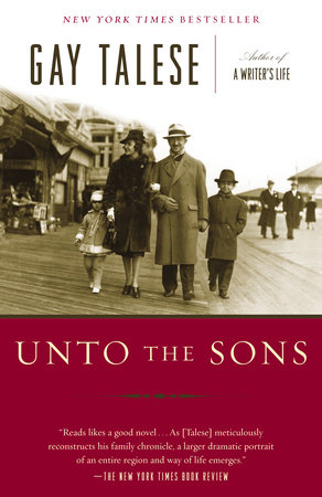 Unto the Sons by Gay Talese