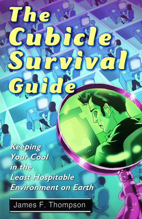 The Cubicle Survival Guide by James F. Thompson