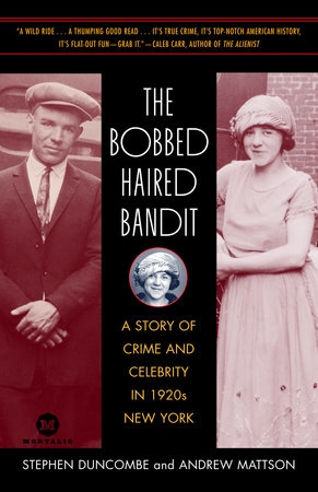 The Bobbed Haired Bandit by Stephen Duncombe and Andrew Mattson