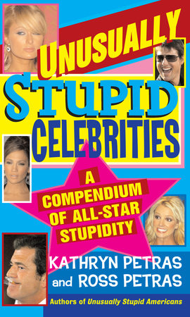 Unusually Stupid Celebrities by