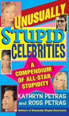 Unusually Stupid Celebrities