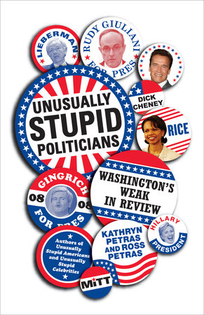 Unusually Stupid Politicians by