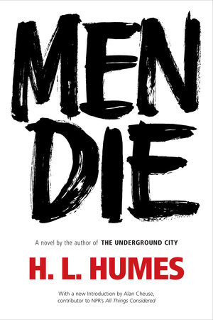 Men Die by H.L. Humes