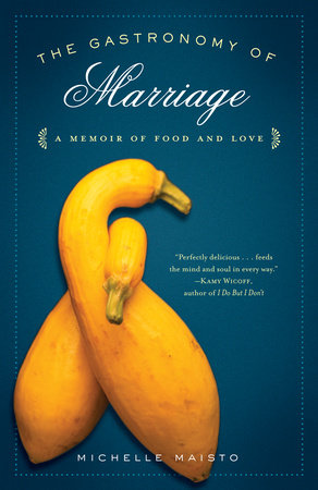 The Gastronomy of Marriage by