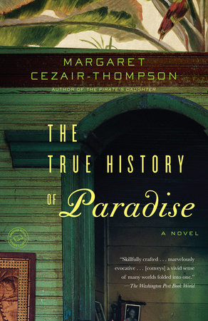 The True History of Paradise by Margaret Cezair-Thompson
