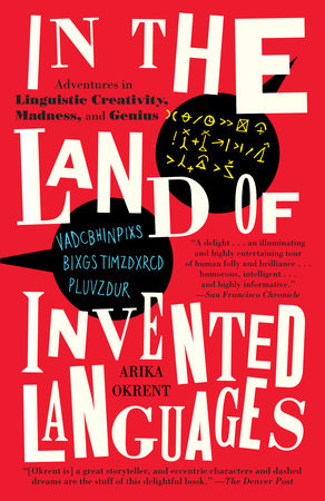 In the Land of Invented Languages by