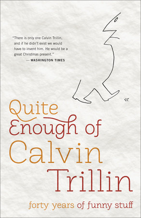 Quite Enough of Calvin Trillin by Calvin Trillin