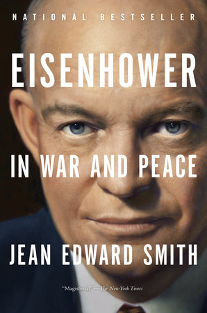 Eisenhower in War and Peace by