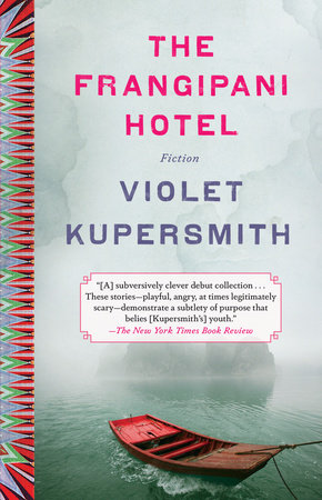 The Frangipani Hotel by Violet Kupersmith