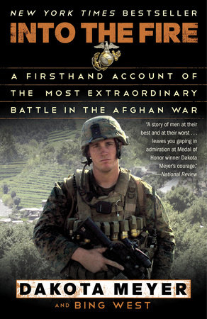Into the Fire by Bing West and Dakota Meyer