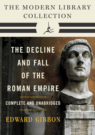 Decline and Fall of the Roman Empire: The Modern Library Collection (Complete and Unabridged) by