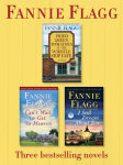 Fried Green Tomatoes, Can't Wait to Get to Heaven, and I Still Dream About You: Three Bestselling Novels