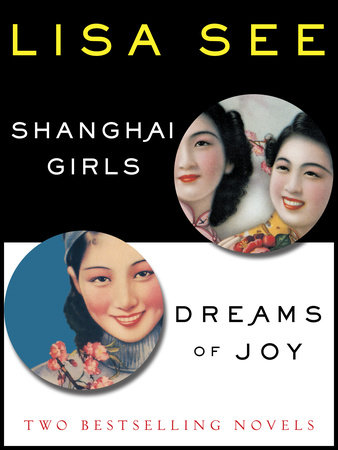 Shanghai Girls and Dreams of Joy: Two Bestselling Novels by