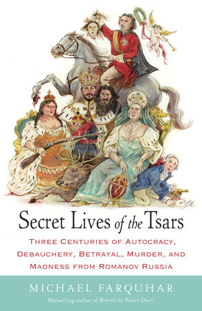 Secret Lives of the Tsars by