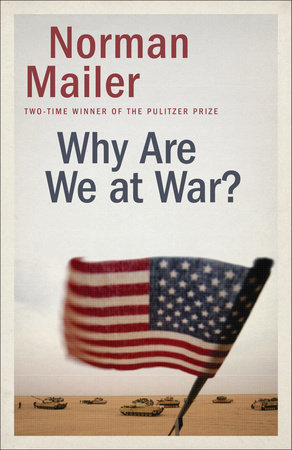 Why Are We at War? by Norman Mailer