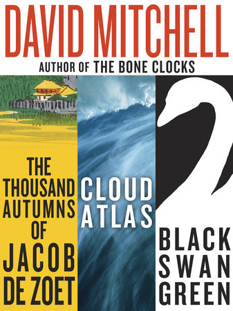 David Mitchell: Three bestselling novels, Cloud Atlas, Black Swan Green, and The Thousand Autumns of Jacob de Zoet by