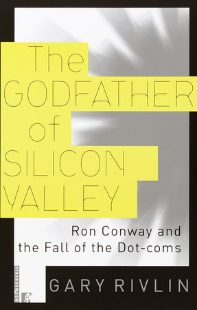 The Godfather of Silicon Valley by