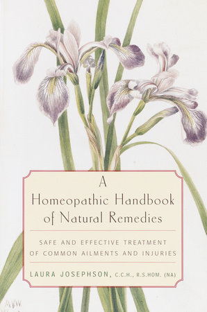 A Homeopathic Handbook of Natural Remedies by