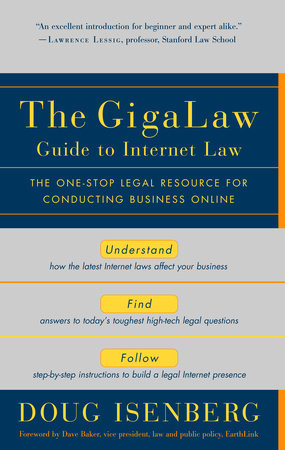 The GigaLaw Guide to Internet Law by