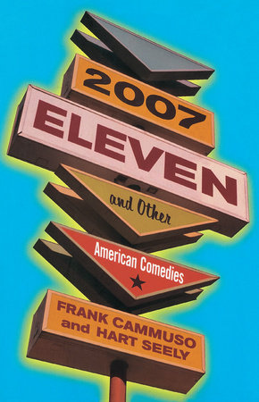 2007-Eleven by Hart Seely and Frank Cammuso