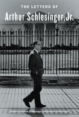 The Letters of Arthur Schlesinger, Jr. by