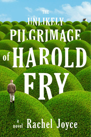 The Unlikely Pilgrimage of Harold Fry by