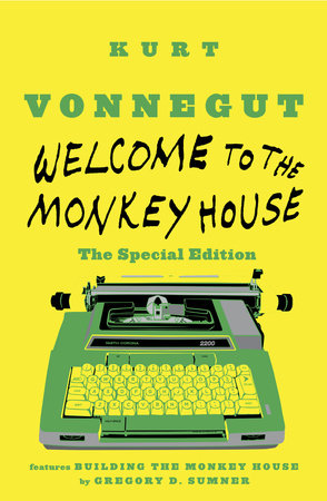 Welcome to the Monkey House: The Special Edition by Kurt Vonnegut
