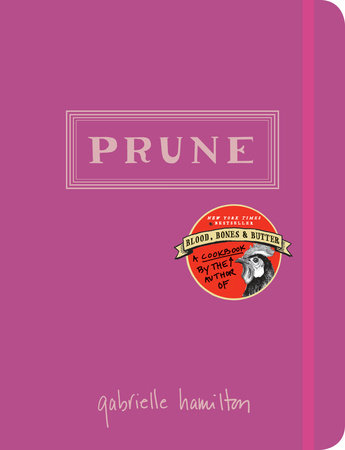 Prune by Gabrielle Hamilton