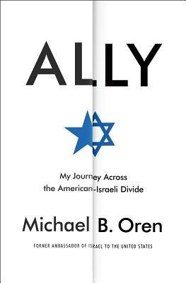 Ally by Michael B. Oren