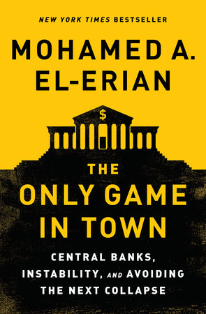 The Only Game in Town by Mohamed A. El-Erian