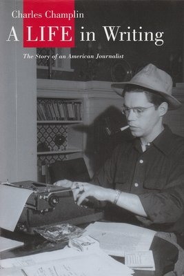 Cover art for A Life in Writing: The Story of an American Journalist