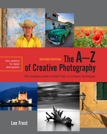 The A-Z of Creative Photography, Revised Edition by