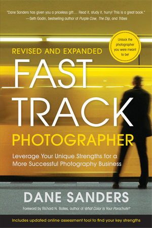 Fast Track Photographer, Revised and Expanded Edition by Dane Sanders